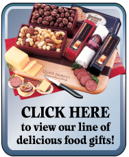 Click Here To View Our Line of  Custom Food Gifts!